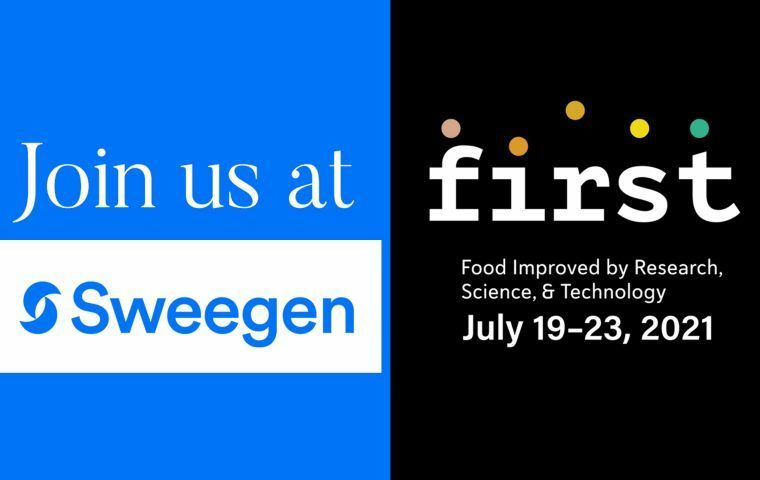 Join Sweegen at the IFT FIRST event July 19-23